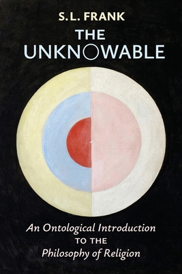 Image for The Unknowable: An Ontological Introduction to the Philosophy of Religion