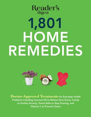 Image for 1801 Home Remedies: Doctor-Approved Treatments for Everyday Health Problems Including Coconut Oil to Relieve Sore Gums, Catnip to Sooth Anxiety, ... C to Prevent Ulcers (Save Time, Save Money)