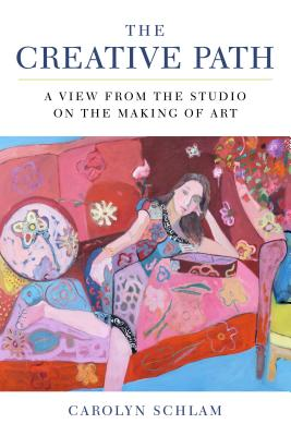Image for The Creative Path: A View from the Studio on the Making of Art