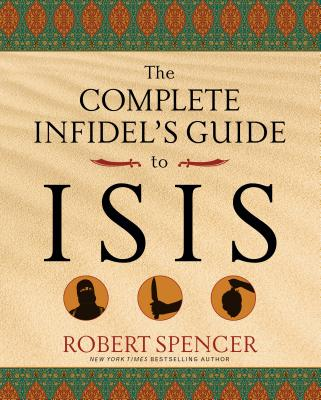 Image for The Complete Infidel's Guide to ISIS
