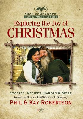 Image for Exploring the Joy of Christmas: A Duck Commander Faith and Family Field Guide