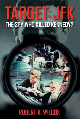 Image for Target JFK: The Spy Who Killed Kennedy?
