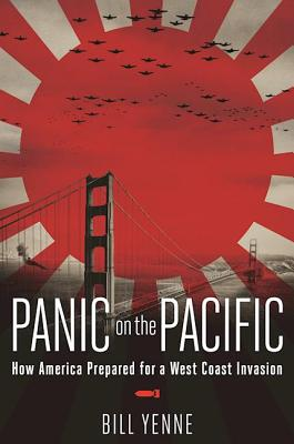 Image for Panic on the Pacific: How America Prepared for the West Coast Invasion