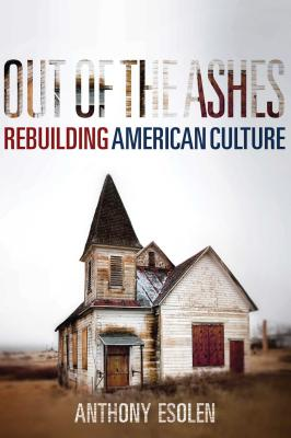 Image for Out of the Ashes: A Layman's Guide to Rebuilding Our Culture