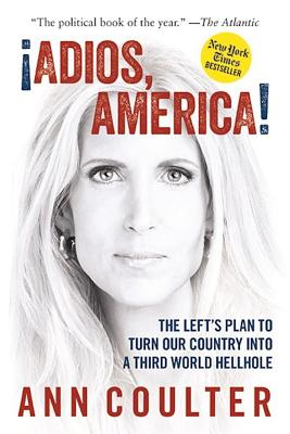 Image for Adios, America: The Left's Plan to Turn Our Country into a Third World Hellhole