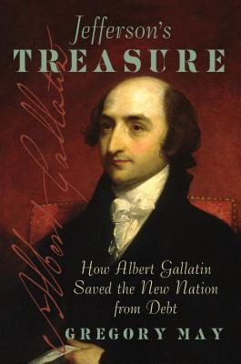 Image for Jefferson's Treasure: How Albert Gallatin Saved the New Nation from Debt