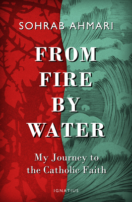 Image for From Fire, by Water: My Journey to the Catholic Faith