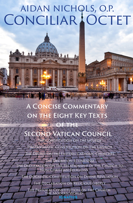 Image for Conciliar Octet: A Concise Commentary on the Eight Key Texts of the Second Vatican Council
