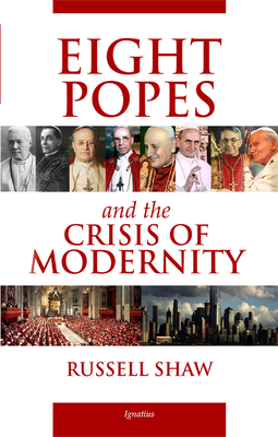 Image for Eight Popes and the Crisis of Modernity