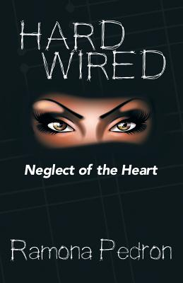 Hardwired: Neglect of the Heart, Pedron, Ramona