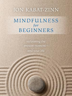Image for Mindfulness for Beginners: Reclaiming the Present Moment and Your Life(Book & CD))