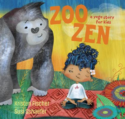 Image for Zoo Zen, A Yoga Story for Kids