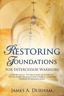 Restoring Foundations, Durham, James A.