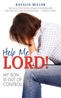 HELP ME LORD! MY SON IS OUT OF CONTROL!, Miller, Rosalie