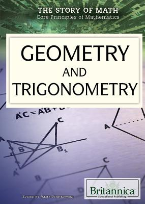 Image for Geometry and Trigonometry (The Story of Math, Core Principles of Mathematics)