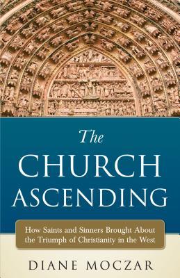 The Church Ascending, Diane Moczar