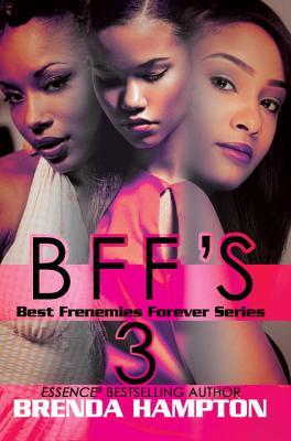 BFF'S 3 (Best Frenemies Forever Series), Hampton, Brenda
