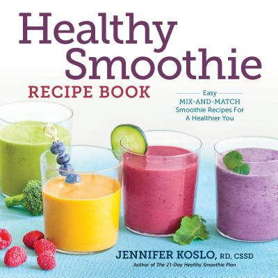 Image for Healthy Smoothie Recipe Book: Easy Mix-and-Match Smoothie Recipes for a Healthier You