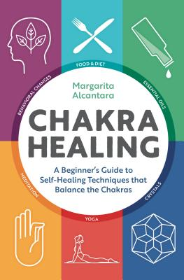 Image for Chakra Healing: A Beginner's Guide to Self-Healing Techniques that Balance the Chakras