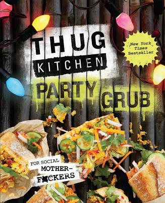 Image for Thug Kitchen Party Grub Guide: For social motherf*ckers