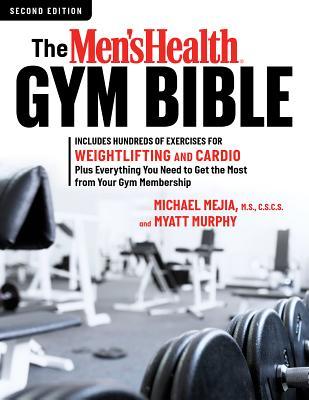 The Men's Health Gym Bible (2nd edition), Mejia, Michael; Murphy, Myatt