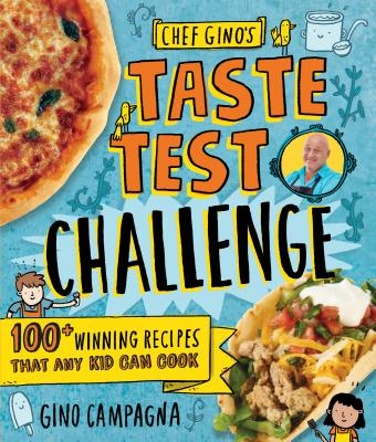 Image for CHEF GINO'S TASTE TEST CHALLENGE: 100+ WINNING RECIPES THAT ANY KID CAN COOK