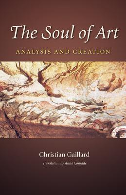 Image for The Soul of Art: Analysis and Creation (Carolyn and Ernest Fay Series in Analytical Psychology)
