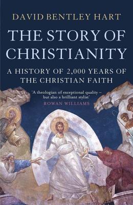 The Story of Christianity, David Bentley Hart