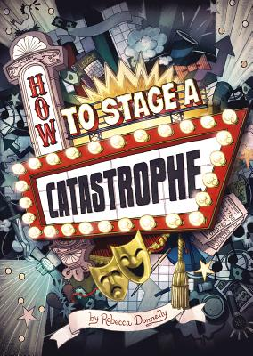 Image for How to Stage a Catastrophe (Middle-grade Novels)