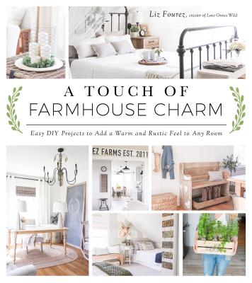 Image for A Touch of Farmhouse Charm: Easy DIY Projects to Add a Warm and Rustic Feel to Any Room