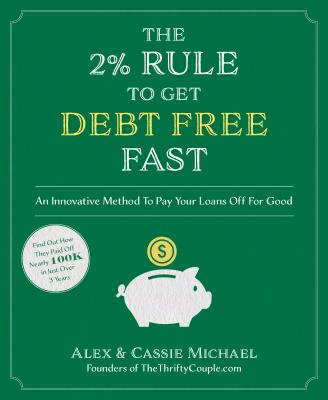 Image for The 2% Rule to Get Debt Free Fast: An Innovative Method To Pay Your Loans Off For Good
