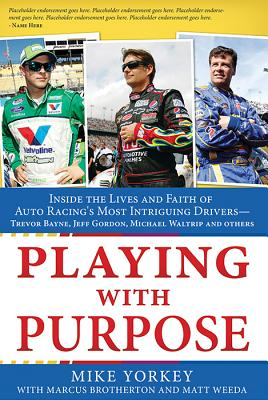 Image for Playing with Purpose: Racing: Inside the Lives and Faith of Auto Racing's Most Intrguing Drivers