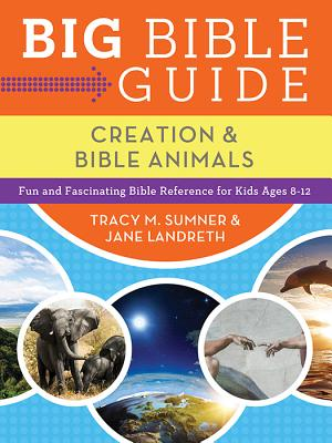 Image for Big Bible Guide: Kids Guide to Creation and Bible Animals: Fun and Fascinating Bible Reference for