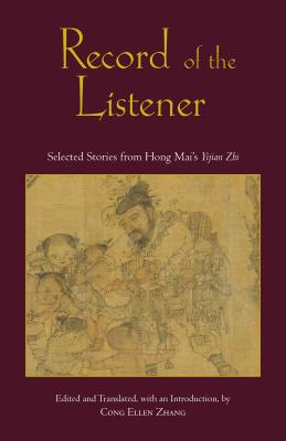 Image for Record of the Listener: Selected Stories from Hong Mai's Yijian Zhi
