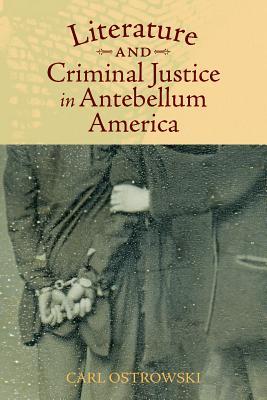 Image for Literature and Criminal Justice in Antebellum America