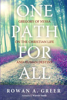 Image for One Path For All: Gregory of Nyssa on the Christian Life and Human Destiny