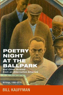 Image for Poetry Night at the Ballpark and Other Scenes from an Alternative America: Writings, 1986-2014