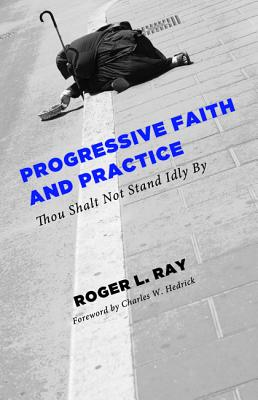 Image for Progressive Faith and Practice: Thou Shalt Not Stand Idly By
