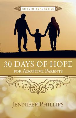 Image for 30 Days of Hope for Adoptive Parents (Gifts of Hope)