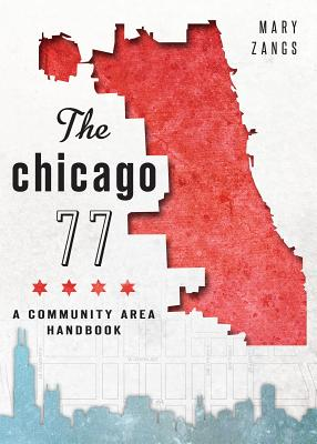 Image for Chicago 77: A Community Area Handbook