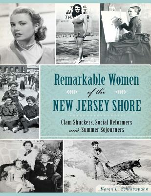Image for Remarkable Women of the New Jersey Shore: Clam Shuckers, Social Reformers and Summer Sojourners (American Heritage)