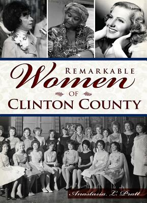 Image for Remarkable Women of Clinton County (American Heritage)