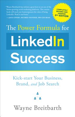 Image for Power Formula for Linkedin Success (Third Edition - Completely Revised): Kick-Start Your Business, Brand, and Job Search
