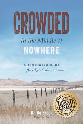 Image for Crowded in the Middle of Nowhere: Tales of Humor and Healing from Rural America
