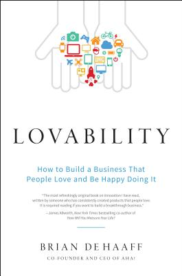 Image for Lovability: How to Build a Business That People Love and Be Happy Doing It