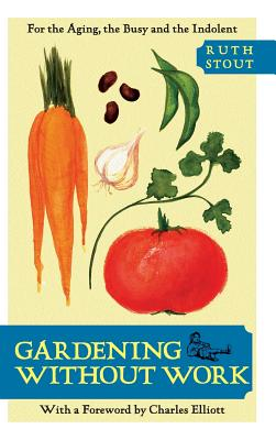 Image for Gardening Without Work: For the Aging, the Busy, and the Indolent