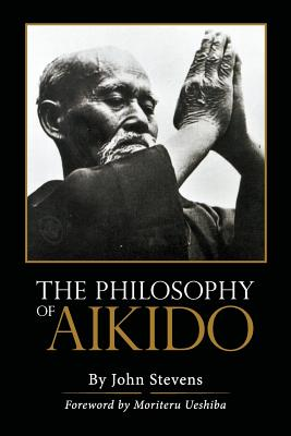 The Philosophy of Aikido, Stevens, John