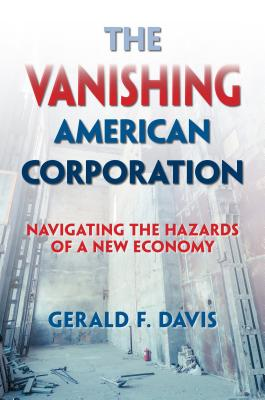 Image for Vanishing American Corporation: Navigating the Hazards of a New Economy