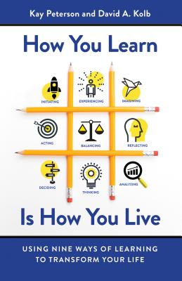 Image for How You Learn Is How You Live: Using Nine Ways of Learning to Transform Your Life