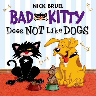 Bad Kitty: Kitty Does Not Like Dogs, Nick Bruel